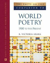 The Facts On File Companion To World Poetry 1900 To The Present