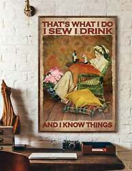 Sewing Poster That's What I Do I Sew I Drink And I Know Things Home Living Decor