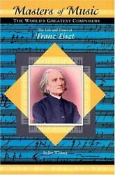 The Life And Times Of Franz Liszt By Jim Whiting