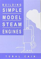 Building Simple Model Steam Engines By Tubal Cain Paperback
