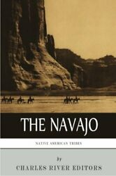 Native American Tribes The History And Culture Of The Navajo By Charles Rive…