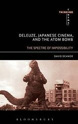 Deleuze, Japanese Cinema, And The Atom Bomb The Spectre Of Impossibility Th…