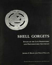 Shell Gorgets Styles Of The Late Prehistoric And Protohistoric Southeast Pe…
