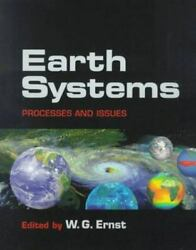 Earth Systems Processes And Issues By W.g. Ernst