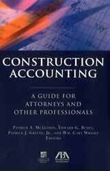 Construction Accounting A Guide For Attorneys And Other Professionals By Mcg…