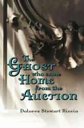The Ghost Who Came Home From The Auction By Riccio Dolores Stewart Paperback