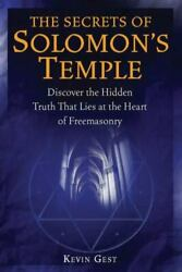 The Secrets Of Solomon's Temple Discover The Hidden Truth That Lies At The...