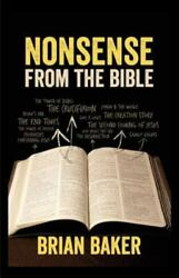 Nonsense From The Bible By Brian Baker