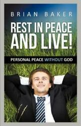 Rest In Peace And Live By Brian Baker