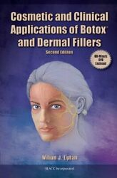 Cosmetic and Clinical Applications of Botox and Dermal Fillers by Lipham MD F… $59.95
