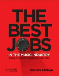 The Best Jobs In The Music Industry Straight Talk From Successful Music Pros B