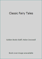 Classic Fairy Tales By Golden Books Staff Helen Cresswell