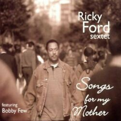 Ricky Ford - Songs For My Mother [new Cd]