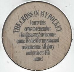 The Cross In My Pocket To Remember That Jesus My Savior Once Came, Wooden Nickel