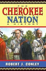The Cherokee Nation A History By Robert J. Conley 2008 Trade Paperback