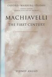 Machiavelli The First Century Sydney Anglo 1st Edition 2005