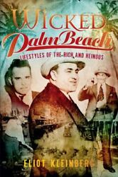 Wicked Palm Beach: Lifestyles of the Rich and Heinous Wicked FL $16.99