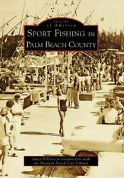 Sport Fishing in Palm Beach County Images of America FL $18.69