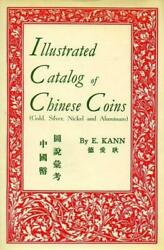 Illustrated Catalog Of Chinese Coins Gold Silver Nickel Aluminium By Edward Kann