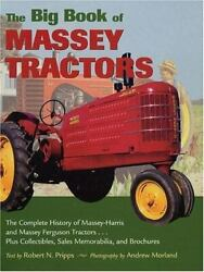 The Big Book Of Massey Tractors The Complete History Of Massey-harris And...