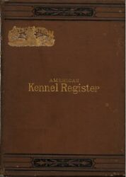 American Kennel Register, Vol. I, 1883, Extremely Rare