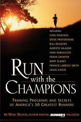 Run With The Champions Training Programs And Secrets Of Americaand039s 50 Greatest R