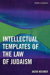 Intellectual Templates Of The Law Of Judaism By Jacob Neusner English Paperbac