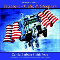 Tractors - Cabs And Sleepers The Mctavish Trips - 2 By Zerida Barbara Smith Pepp
