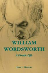 William Wordsworth A Poetic Life By John L. Mahoney English Paperback Book Fr