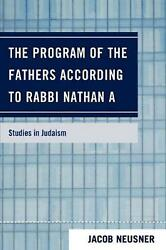 The Program Of The Fathers According To Rabbi Nathan A By Jacob Neusner English