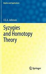 Syzygies And Homotopy Theory By F.e.a. Johnson English Hardcover Book Free Shi