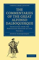 The Commentaries Of The Great Alfonso Dalboquerque, Second Viceroy Of India - Vo