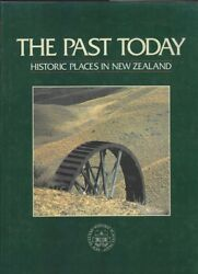 John Wilson The Past Today Historic Places In New Zealand 1987 1st Ed. Hc Book
