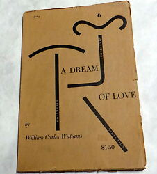 A Dream Of Love First Edition   A Play   Not Poetry   William Carlos Williams