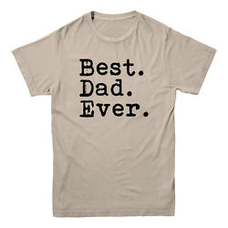 Best Dad Ever Fathers Day Gift Papa Birthday Holiday Saying Slogan Men's T-shirt