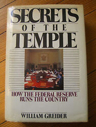 Secrets Of The Templehow The Federal Reserve Runs The Country,1st Ed/greider-87
