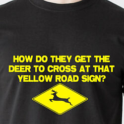 How Do They Get The Deer To Cross At That Yellow Road Sign Retro Funny T-shirt
