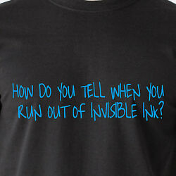 How Do You Tell When You Run Out Of Invisible Ink Pen Magic Retro Funny T-shirt