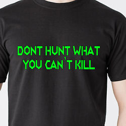 Dont Hunt What You Canandrsquot Kill Gun Shoot Deer Fish Game Sexy Retro Funny T-shirt