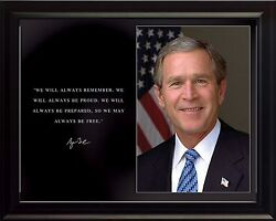 George W Bush Photo Picture, Poster Or Framed Famous Quote We Will Always