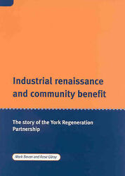 Industrial Renaissance And Community Benefit The Story Of The York Regeneratio