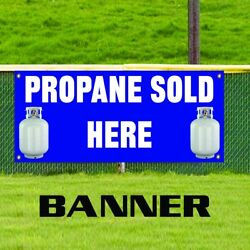 Propane Sold Here Advertising Business Vinyl Banner Sign Gas Tanks Replacement
