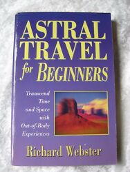 Astral Travel for Beginners by Richard Webster VG $11.50