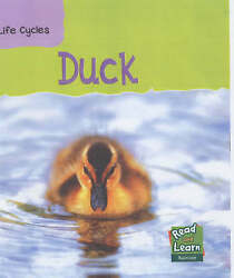 Duck Read And Learn Life Cycles By Spilsbury Richard