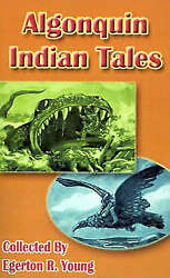 Algonquin Indian Tales By Young Egerton R.
