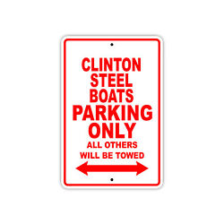 Clinton Steel Boats Parking Only Boat Ship Yacht Dock Notice Aluminum Metal Sign