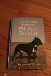 The Ultimate American Pit Bull Terrier by Jacqueline O'Neil