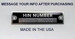 Engraved Premium Quality Hin Hull Id Number Tag Data Plate Vin Boat Yacht