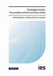 The Brighton Factor New Graduates And Their Local Labour Market By Pollard Em