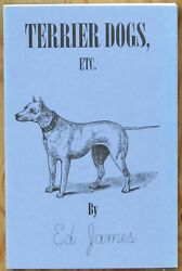 Pit Bull History book.  Terrier Dogs ETC. by Ed James (1873 facsimile reprint)